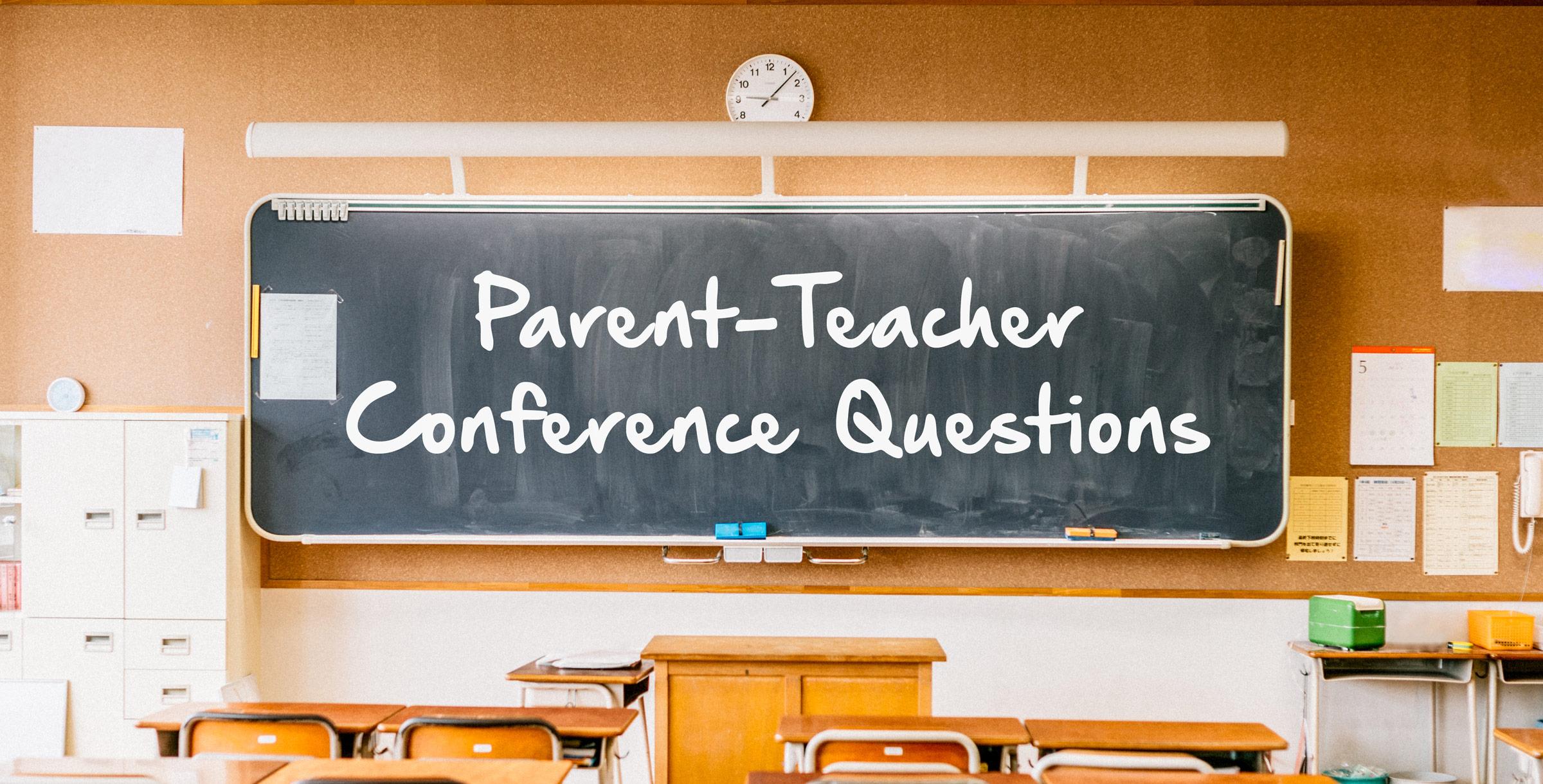 Parent-Teacher Conference Questions